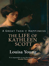 A Great Task of Happiness (eBook): The Life of Kathleen Scott