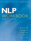 NLP Workbook (eBook): A practical guide to achieving the results you want