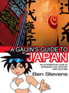 A Gaijin's Guide to Japan (eBook): An alternative look at Japanese life, history and culture