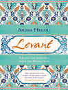Levant (eBook): Recipes and memories from the Middle East