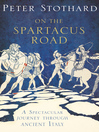On the Spartacus Road (eBook): A Spectacular Journey through Ancient Italy