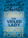 The Veiled Lady (eBook): A Hercule Poirot Short Story