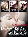 The Downside Ghosts Series Books 1-3 (eBook): Unholy Ghosts, Unholy Magic, City of Ghosts