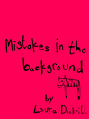 Mistakes in the Background (eBook)