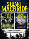 Logan McRae Crime Series Books 7 and 8 (eBook): Shatter the Bones, Close to the Bone