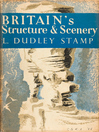 Britain's Structure and Scenery (eBook): Collins New Naturalist Library Series, Book 4