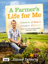 A Farmer's Life for Me (eBook): How to live sustainably, Jimmy's way