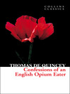 Confessions of an English Opium Eater (eBook)