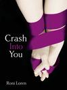 Crash Into You (eBook): Into You Series, Book 1