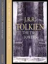 The Two Towers: The Treason of Isengard (MP3): The Lord of the Rings Series, Book 3