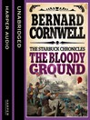 The Bloody Ground (The Starbuck Chronicles, Book 4) (MP3)