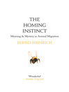 The Homing Instinct (eBook): The Story and Science of Migration