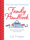 The Yummy Mummy's Family Handbook (eBook)