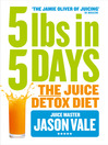 5LBs in 5 Days (eBook): The Juice Detox Diet