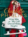 Kiss Me on This Cold December Night (eBook): HarperImpulse Contemporary Fiction (A Novella) (Do Not Disturb, Book 3)