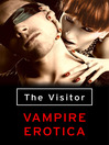 The Visitor (eBook): Vampire Erotica