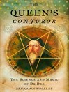 The Queen's Conjuror (eBook): The Life and Magic of Dr. Dee