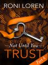 Trust (eBook): Not Until You, Part 4