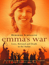 Emma's War (eBook): Love, Betrayal and Death in the Sudan