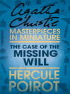 The Case of the Missing Will (eBook): A Hercule Poirot Short Story