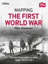 Mapping the First World War (eBook): The Great War through maps from 1914-1918