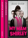 My Mam Shirley (Tales of the Notorious Hudson Family, Book 3) (MP3)