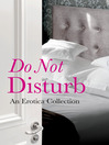 Do Not Disturb (eBook): An Erotica Collection