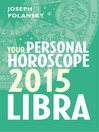 Libra 2015 (eBook): Your Personal Horoscope