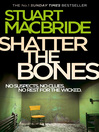 Shatter the Bones (eBook): Logan McRae Series, Book 7