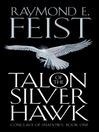 Talon of the Silver Hawk (eBook): Riftwar: Conclave of Shadows Series, Book 1