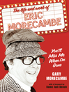 You'll Miss Me When I'm Gone (eBook): The life and work of Eric Morecambe