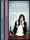 A Greedy Man in a Hungry World (MP3): How (almost) everything you thought you knew about food is wrong