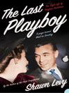 The Last Playboy (eBook): The High Life of Porfirio Rubirosa (Text Only)