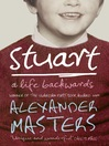 Stuart (eBook): A Life Backwards