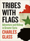 Tribes with Flags (eBook): Adventure and Kidnap in Greater Syria