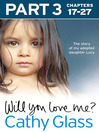 Will You Love Me? (eBook): The story of my adopted daughter Lucy: Part 3 of 3
