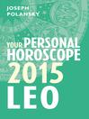 Leo 2015 (eBook): Your Personal Horoscope