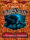 The Vampire's Assistant (eBook): Cirque Du Freak: The Saga of Darren Shan, Book 2