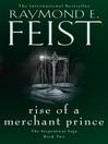 Rise of a Merchant Prince (eBook): Riftwar: The Serpentwar Saga, Book 2