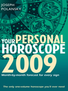 Your Personal Horoscope 2009 (eBook): Month-by-month Forecasts for Every Sign