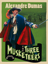 The Three Musketeers (eBook): d'Artagnan Romance Series, Book 1