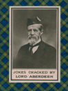 Jokes Cracked by Lord Aberdeen (eBook)