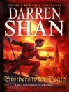 Brothers to the Death (eBook): Cirque Du Freak: The Saga of Larten Crepsley, Book 4