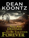 You Are Destined to Be Together Forever [an Odd Thomas short story] (eBook)