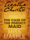 The Case of the Perfect Maid (eBook): A Miss Marple Short Story