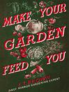 Make Your Garden Feed You (eBook)