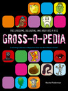 Grossopedia (eBook): A Startling Collection of Repulsive Trivia You Won't Want to Know!