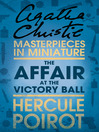 The Affair at the Victory Ball (eBook): A Hercule Poirot Short Story