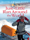 Just a Little Run Around the World (eBook): 5 Years, 3 Packs of Wolves and 53 Pairs of Shoes