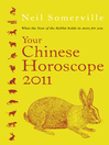 Your Chinese Horoscope 2011 (eBook): What the Year of the Rabbit Holds in Store for You